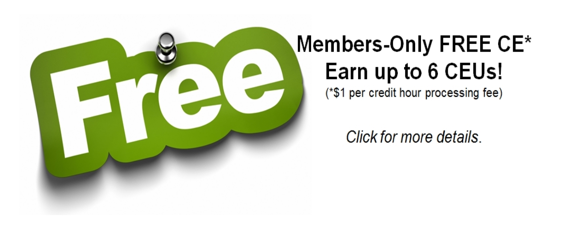 Free* CE for Members-Only!